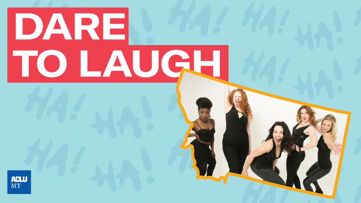 ExpiredDare To Laugh: An evening with Broad Comedy, a benefit for ACLU of Montana