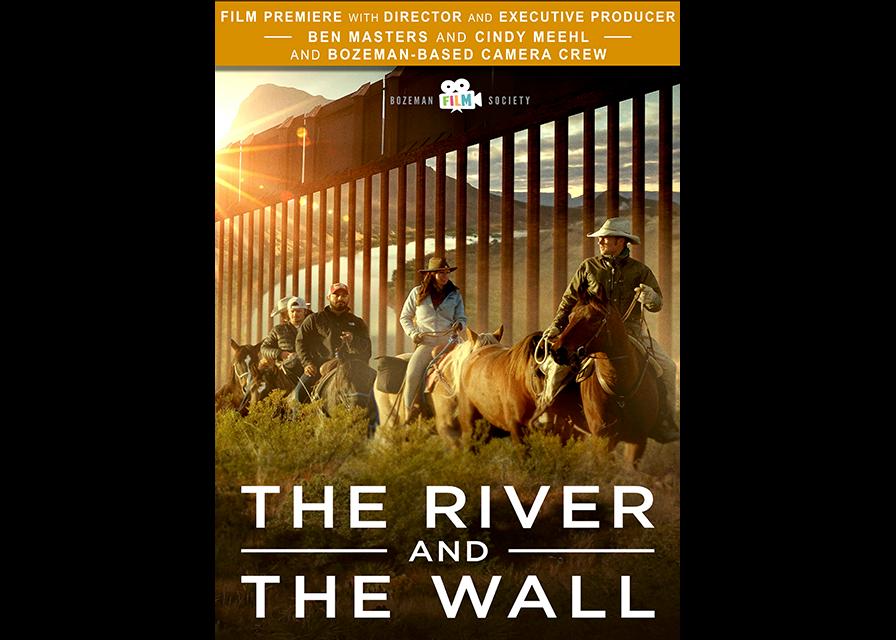 ExpiredThe River And The Wall: Bozeman Film Society