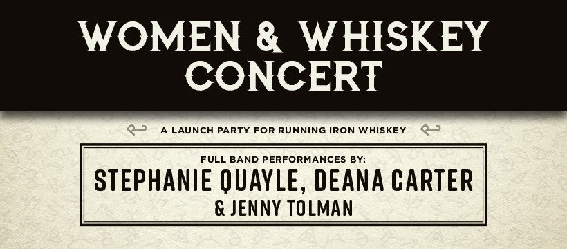 ExpiredWomen & Whiskey: Launch Party for Running Iron Whiskey featuring Stephanie Quayle, Deana Carter & Jenny Tolman SOLD OUT!!