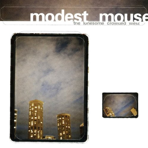 Modest Mouse's Lonesome Crowded West reissued on vinyl. Now ON SALE for $19.98